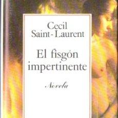 Libros de segunda mano: CECIL SAINT LAURENT : EL FISGÓN IMPERTINENTE (GRIJALBO, 1977) PRIMERA EDICIÓN EN CASTELLANO. Lote 54577420