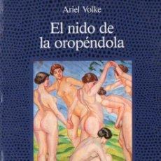 Libros de segunda mano: ARIEL VOLKE : EL ORO DE LA OROPÉNDOLA (ALCOR, 1988) . Lote 54577573