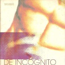 Libros de segunda mano: MATTEW RETTENMUND-DE INCÓGNITO:UNA HISTORIA DE AMOR.EDICIONES B.2000.. Lote 54866774