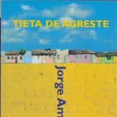 Libros de segunda mano: TIETA DE AGRESTE - JORGE AMADO. EDICIONES B, 1998. Lote 54936688