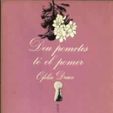 Libros de segunda mano: DEU POMETES TÉ EL POMER - OFÈLIA DRACS - TUSQUETS EDITORS - 4ª EDICIÓN - 1980. Lote 55077072