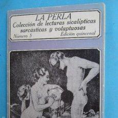Livres d'occasion: LA PERLA , N.5 LECTURAS SICALIPTICAS SARCASTISCAS Y VOLUPTUOSAS , EDITORIAL POLEN 1978. Lote 55165816