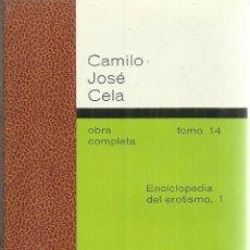 Libros de segunda mano: ENCICLOPEDIA DE EROTISMO I. CAMILO JOSÉ CELA. EDICIONES DESTINO. BARCELONA. 1982. Lote 270946298