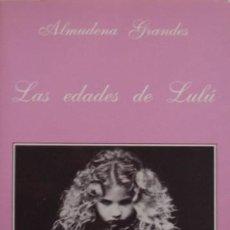 Libros de segunda mano: LAS EDADES DE LULÚ/ALMUDENA GRANDES - LA SONRISA VERTICAL. Lote 56094964