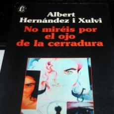 Libros de segunda mano: NO MIRÉIS POR EL OJO DE LA CERRADURA. . Lote 56126967