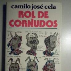 Libros de segunda mano: CELA, CAMILO JOSÉ - ROL DE CORNUDOS - NOGUER 1976 - 1ª EDICIÓN. Lote 56204844