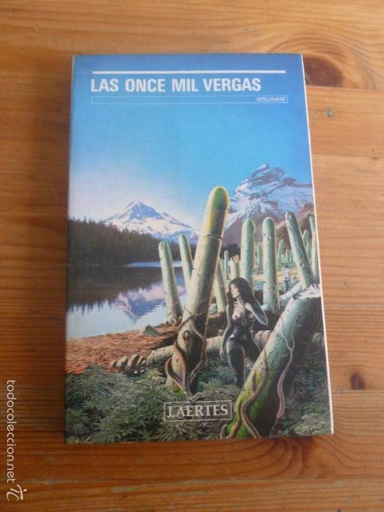 LAS ONCE MIL VERGAS. APOLLINAIRE. LAERTES. 1988 180PP (Libros de Segunda Mano (posteriores a 1936) - Literatura - Narrativa - Erótica)