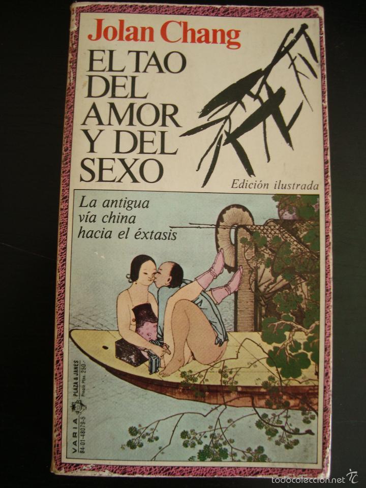 EL TAO DEL AMOR Y DEL SEXO CHANG, JOLAN. LA ANTIGUA VIA CHINA HACIA EL EXTASIS.ILUSTRADO.1A EDICION (Libros de Segunda Mano (posteriores a 1936) - Literatura - Narrativa - Erótica)