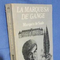 Libros de segunda mano: LA MARQUESA DE GANGE - 1971 - MARQUES DE SADE - PRIMERA EDICIÓN - ED. SEIX BARRAL. Lote 167322214