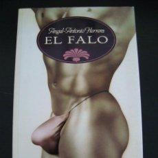 Libros de segunda mano: EL FALO. ANGEL ANTONIO HERRERA. BIBLIOTECA EROTICA TEMAS DE HOY. . Lote 57481888