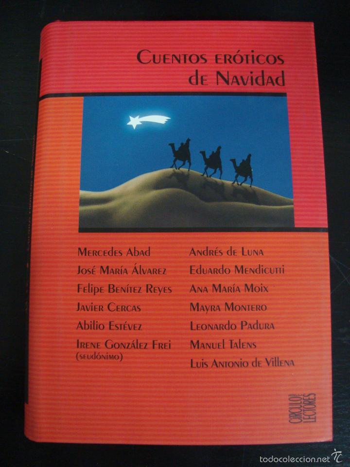 CUENTOS EROTICOS DE NAVIDAD. VV.AA. CIRCULO DE LECTORES. (Libros de Segunda Mano (posteriores a 1936) - Literatura - Narrativa - Erótica)