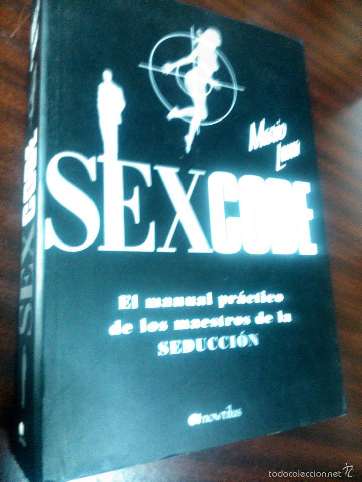 SEXCODE, MARIO LUNA - ENSAYO BS 10 SF ARTE DE LIGAR SEDUCIR MANUAL DE LOS MAESTROS DE SEDUCCION (Libros de Segunda Mano (posteriores a 1936) - Literatura - Narrativa - Erótica)