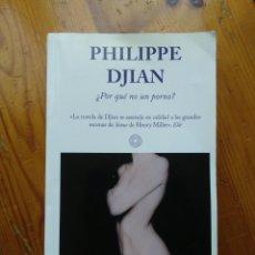 Libros de segunda mano: PHILIPPE DJIAN ¿POR QUÉ NO UN PORNO?. Lote 57815802