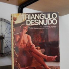 Libros de segunda mano: TRIANGULO DESNUDO - PATRICK DENNIS - 1977. Lote 57994116