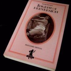 Libros de segunda mano: GEORGES BERNARD: INGENUA PERVERSIÓN - BARCELONA, MARTÍNEZ ROCA, SELECCIONES ERÓTICAS, 1991. EROTISMO. Lote 58332355