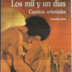 Libros de segunda mano: LOS MIL Y UN DÍAS. CUENTOS ORIENTALES. EDITORIAL SUFI. MADRID. 2000. SEGUNDA PARTE. Lote 58391085