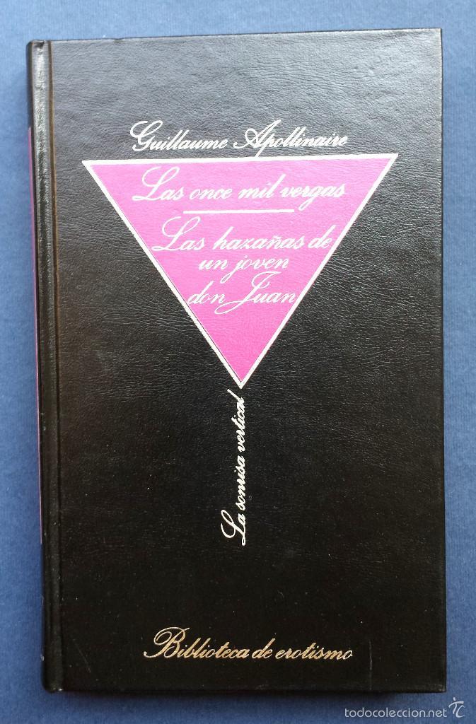 LAS ONCE MIL VERGAS LAS HAZAÑAS DE UN JOVEN DON G APOLLINAIRE EROTISMO SONRISA VERTICAL 4 (Libros de Segunda Mano (posteriores a 1936) - Literatura - Narrativa - Erótica)