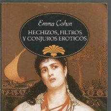 Libros de segunda mano: EMMA COHEN. HECHIZOS, FILTROS Y CONJUROS EROTICOS. DEDICADO POR LA AUTORA. Lote 58571733
