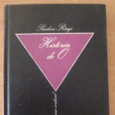 Libros de segunda mano: HISTORIA DE O. PAULINE RÉAGE. EDICIÓN REVISADA Y CORREGIDA. AÑO 1984. BIBLIOTECA DE EROTISMO.. Lote 58646108
