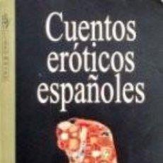 Libros de segunda mano: CUENTOS ERÓTICOS ESPAÑOLES (VARIOS AUTORES). Lote 58665355