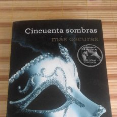 Libros de segunda mano: CINCUENTA SOMBRAS MÁS OSCURAS - E.L. JAMES. Lote 59671959