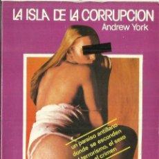 Libros de segunda mano: LA ISLA DE LA CORRUPCIÓN. ADREW YORK. EDICIONES AURA. BARCELONA. 1979. Lote 59892587