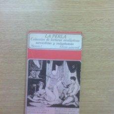 Libros de segunda mano: LA PERLA #1 COLECCION DE LECTURAS SICALIPTICAS SARCARTICAS Y VOLUPTUOSAS (EDICIONES POLEN). Lote 60175363