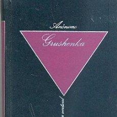 Libros de segunda mano: GRUSHENKA ANÓNIMO BIBLIOTECA DEL EROTÍSMO . Lote 60364791