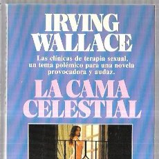 Libros de segunda mano: LA CAMA CELESTIAL. IRVING WALLACE. BESTSELLER. MUNDIAL PLANETA. 1987. 270PAGINAS. 21 X 13,4 CM. Lote 60538859