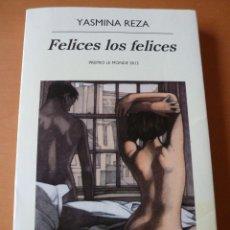 Libros de segunda mano: FELICES LOS FELICES. YASMINA REZA. Lote 60651915