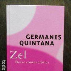 Libros de segunda mano: ZEL, DOTZE CONTES EROTICS. GERMANES QUINTANA - COLUMNA EDICIONS. PRIMERA EDICIÓ, 1999. Lote 61671360