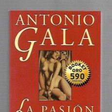 Libros de segunda mano: LA PASION TURCA. ANTONIO GALA. EDITORIAL PLANETA. 1998. Lote 63032796