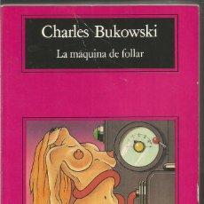 Livres d'occasion: CHARLES BUKOWSKI. LA MAQUINA DE FOLLAR. ANAGRAMA. Lote 105024275