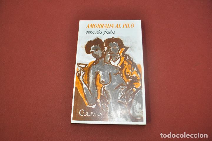 AMORRADA AL PILÓ - MARIA JAÉN - COLUMNA (Libros de Segunda Mano (posteriores a 1936) - Literatura - Narrativa - Erótica)