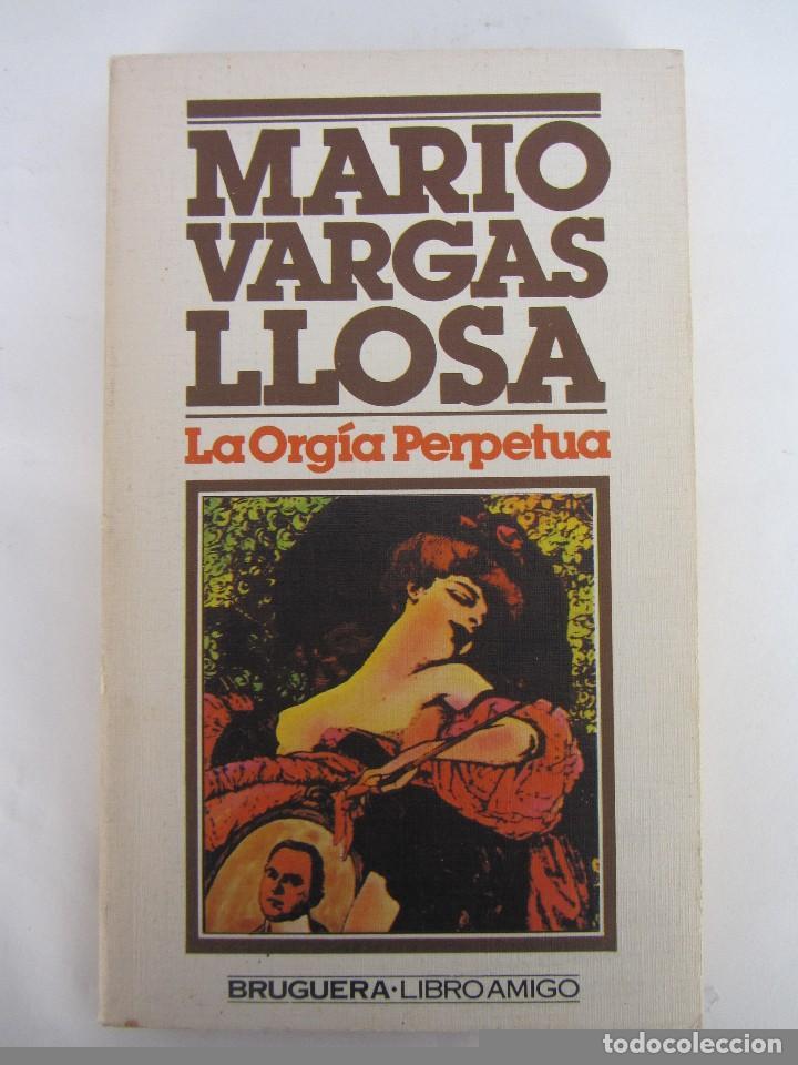 LA ORGÍA PERFECTA. MARIO VARGAS LLOSA. ED. BRUGUERA 1978 (Libros de Segunda Mano (posteriores a 1936) - Literatura - Narrativa - Erótica)