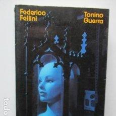 Livres d'occasion: AMARCORD - FEDRICO FELLINI & TONINO GUERRA - EDITORIAL NOGUER - 1ª EDICIÓN 1974. Lote 65002623