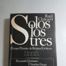 Libros de segunda mano: SOLOS LOS TRES - CHAVARRI, RAUL. Lote 65862227