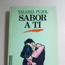 Libros de segunda mano: SABOR A TI - PUJOL, VALERIA. Lote 65862031