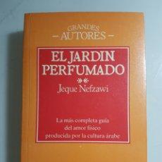 Libros de segunda mano: EL JARDIN PERFUMADO - NEFZAWI, JEQUE. Lote 65862191