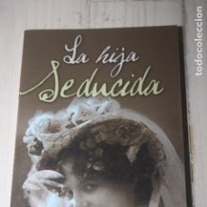 Libros de segunda mano: LA HIJA SEDUCIDA - RESTIF DE LA BRETONNE - LITERATURA ERÓTICA - NOVELA. Lote 66795942