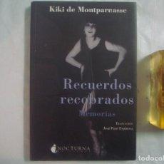 Libros de segunda mano: KIKI DE MONTPARNASSE. RECUERDOS RECOBRADOS. 2009. OBRA ILUSTRADA.. Lote 69766801