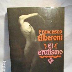 Libros de segunda mano: EL EROTISMO, FRANCESCO ALBERONI, GEDISA, 1986 . Lote 69803849