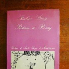 Livres d'occasion: RÉAGE, PAULINE. RETORNO A ROISSY ; UNA MUCHACHA ENAMORADA. (LA SONRISA VERTICAL ; 51). Lote 71801351