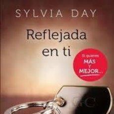 Libros de segunda mano: SYLVIA DAY REFLEJADA EN TI . Lote 72043523