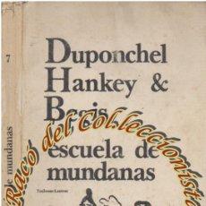 Libros de segunda mano: ESCUELA DE MUNDANAS , DUPONCHEL & HANKEY & BEGIS, EDITORIAL PREMIA, LOS BRAZOS DE LUCA N. 7, 1977. Lote 72110067