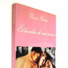 Libros de segunda mano: DANTE BERTINI: EL HOMBRE DE SUS SUEÑOS - LA SONRISA VERTICAL, 1993 - PRIMERA EDICIÓN - EROTISMO. Lote 74146859