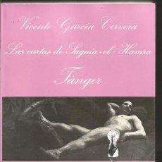 Libros de segunda mano: VICENTE GARCIA CERVERA. LAS CARTAS DE SAGUIA-EL HAMRA TANGER. TUSQUETS LA SONRISA VERTICAL. Lote 74638383