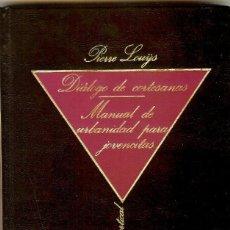 Libros de segunda mano: PIERRE LOUYS - DIÁLOGO DE CORTESANAS - MANUAL DE URBANIDAD PARA JOVENCITAS(1984). Lote 151310714
