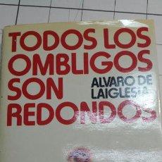 Libros de segunda mano: LIBRO TODOS LOS OMBLIGOS SON REDONDOS AÑO 81. Lote 58633060