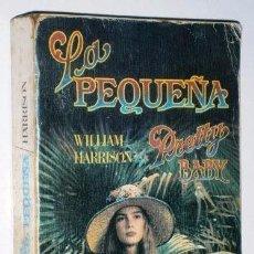 Libros de segunda mano: PRETTY BABY (LA PEQUEÑA) POR WILLIAM HARRISON DE ED. GRIJALBO EN BARCELONA 1978. Lote 77250961